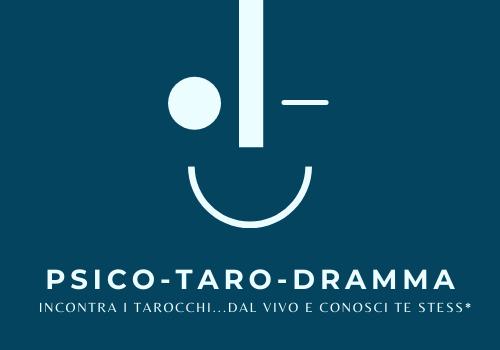 PSICO-TARO-DRAMMA: LABORATORIO ESPERIENZIALE E PRESENZIALE DI PSICODRAMMA E TAROCCHI