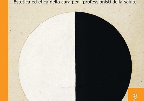 Senza toccarne l'ombra – Estetica ed etica della relazione di cura